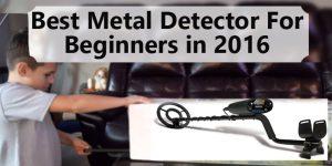 best metal detectors for beginners in 2017