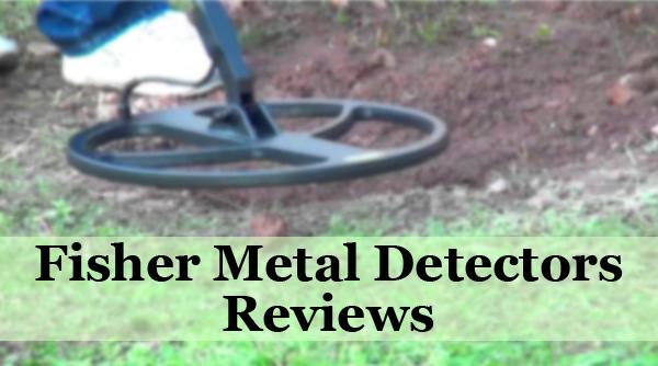 Fisher Metal Detectors Reviews