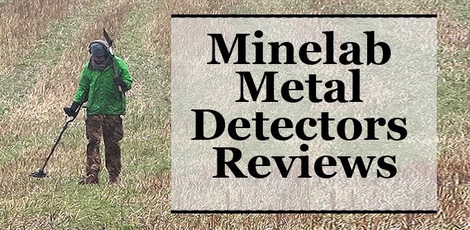 Minelab Metal Detectors Reviews