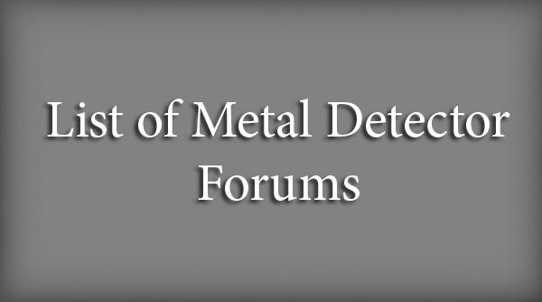 List of Metal Detector Forums