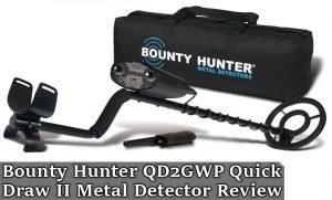 Bounty Hunter QD2GWP Quick Draw II Metal Detector Review