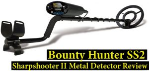 Bounty Hunter SS2 Sharpshooter II Metal Detector Review