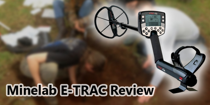 Minelab E-TRAC Metal Detector Review - Detectly